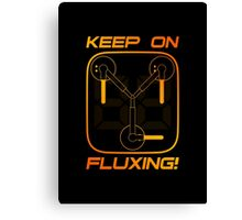 Keep on Fluxing! Canvas Print