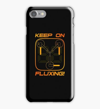 Keep on Fluxing! iPhone Case/Skin