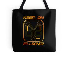 Keep on Fluxing! Tote Bag