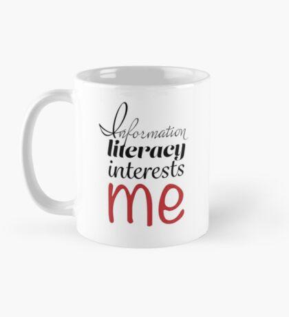 Information Literacy Interests Me Mug