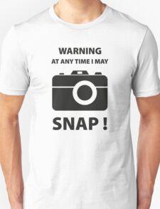 Warning At Any Time I May Snap! Unisex T-Shirt