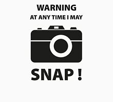 Warning At Any Time I May Snap! Unisex T-Shirt