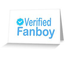 Verified Fanboy Greeting Card