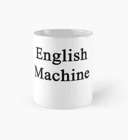 English Machine  Mug