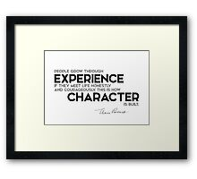 people grow through experience - eleanor roosevelt Framed Print