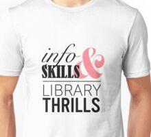 Info Skills & Library Thrills Unisex T-Shirt