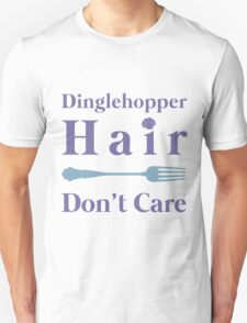 Mermaid Dinglehopper Hair Dont Care Unisex T-Shirt