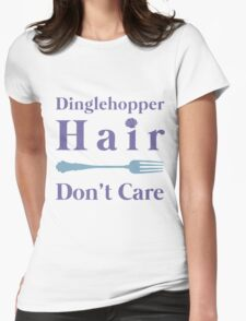 Mermaid Dinglehopper Hair Dont Care Womens Fitted T-Shirt