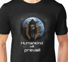 Humankind will prevail! Unisex T-Shirt