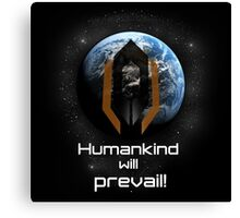 Humankind will prevail! Canvas Print
