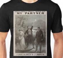 Performing Arts Posters Bartley Campbells powerful American play My partner with Louis Aldrich CT Parsloe 0628 Unisex T-Shirt