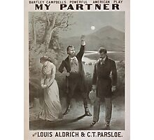 Performing Arts Posters Bartley Campbells powerful American play My partner with Louis Aldrich CT Parsloe 0628 Photographic Print