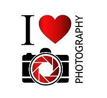 I love photography Photographic Print