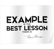 example is the best lesson there is - eleanor roosevelt Poster