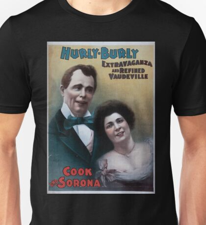 Performing Arts Posters Hurly Burly Extravaganza and Refined Vaudeville 0342 Unisex T-Shirt