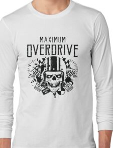 Maximum Overdrive  Long Sleeve T-Shirt