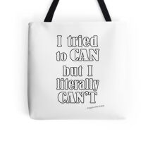 I Tried to CAN Tote Bag
