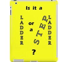 Ladder ? Stepladder ? iPad Case/Skin