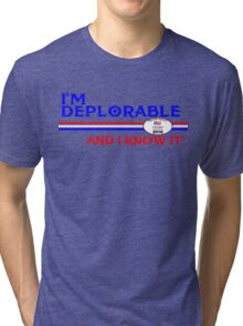 DEPLORABLE DEPLORABLES HILLARY CLINTON DONALD TRUMP TSHIRT T SHIRT DECAL Tri-blend T-Shirt