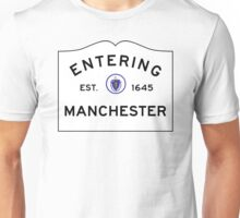 Entering Manchester - Commonwealth of Massachusetts Road Sign Unisex T-Shirt