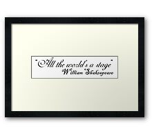 Quote ― All the world is a stage Framed Print