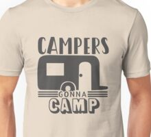 Campers gonna camp Unisex T-Shirt