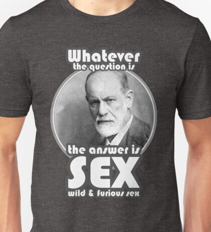 The answer is sex Unisex T-Shirt