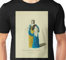 Habit of a lady of quality in England in 1640 Dame Angloisede qualité 157 Unisex T-Shirt