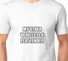 My Other Vehicle Is A Flat Fender Unisex T-Shirt
