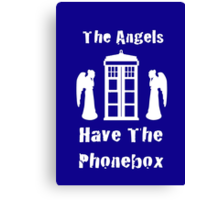 The Angels Have The Phonebox Canvas Print