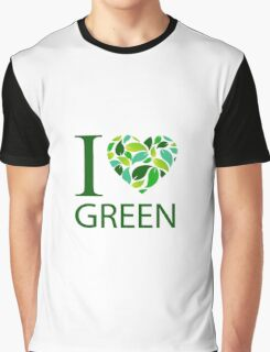 I love green  Graphic T-Shirt