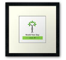 World tree day june 28  Framed Print
