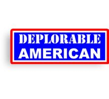 Deplorable American #basketofdeplorables Election 2016 Red White & Blue Canvas Print