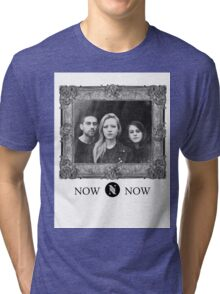 Now, Now Tri-blend T-Shirt