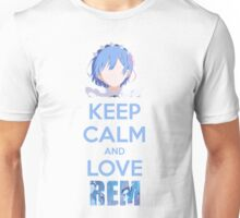 Keep calm and love Rem Unisex T-Shirt