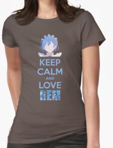 Keep calm and love Rem Womens Fitted T-Shirt