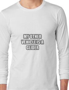 My Other Vehicle Is A Glider Long Sleeve T-Shirt