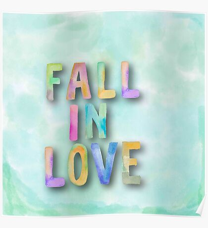 Fall in love.water color,hand painted,pastels,typography,cool text,trendy,modern Poster