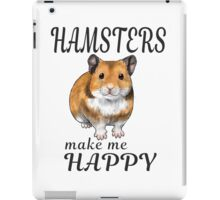 Hamsters make me happy Syrian ver. iPad Case/Skin