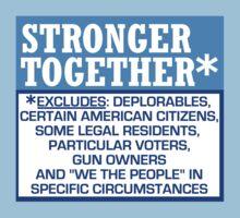 Stronger Together Excludes Deplorables #basketofdeplorables Election Humor Baby Tee