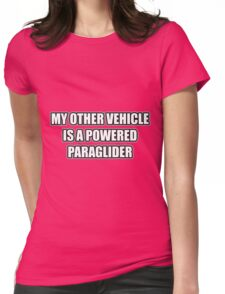 My Other Vehicle Is A Powered Paraglider Womens Fitted T-Shirt