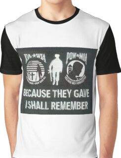 Because they gave I shall remember Graphic T-Shirt