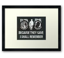 Because they gave I shall remember Framed Print