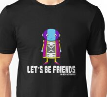 Zeno (omni king) - Let's be friends (or get destroyed) Unisex T-Shirt