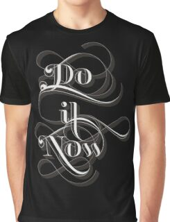 Do It Now Graphic T-Shirt