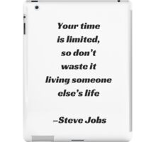 Your Time is Limited iPad Case/Skin