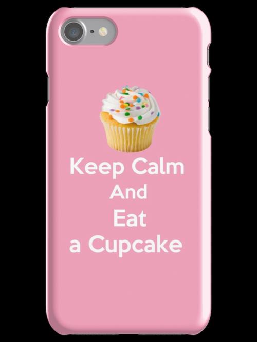 Keep Calm & Eat a Cupcake ( Phone Cases ) by PopCultFanatics