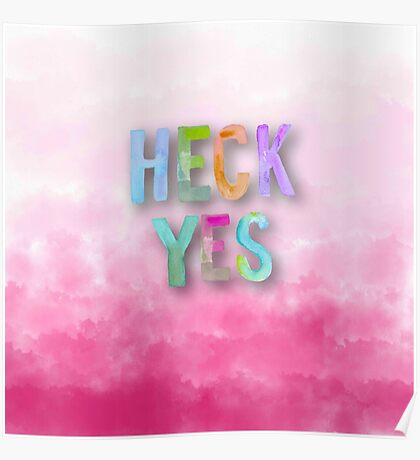 HECK YES.cool text,typography,water color,hand painted,trendy,modern,contemporary art Poster