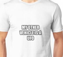 My Other Vehicle Is A UFO Unisex T-Shirt