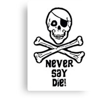 Never Say Die Black Text (Prints, Cards & Posters) Canvas Print